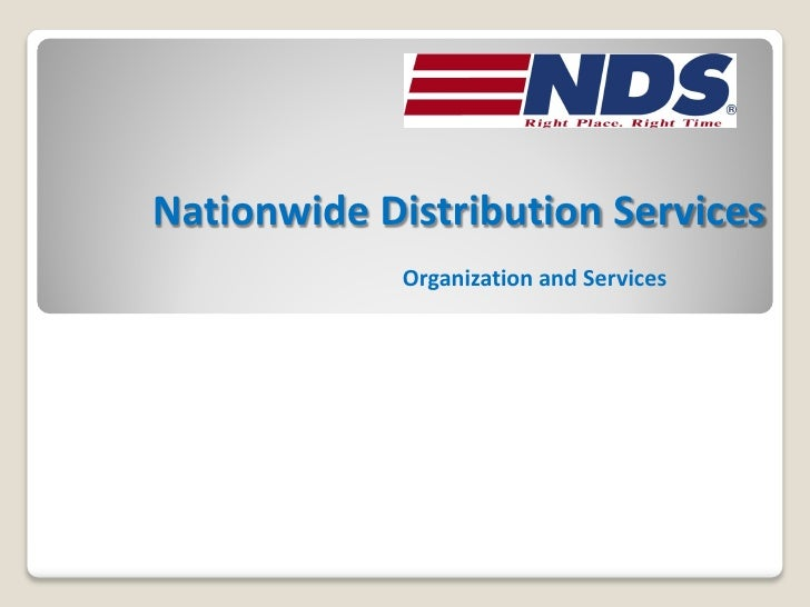 Nationwide Distribution Services              Organization and Services