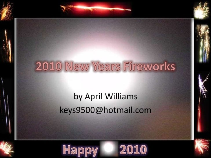 2010 New Years Fireworks<br />by April Williams<br />keys9500@hotmail.com<br />