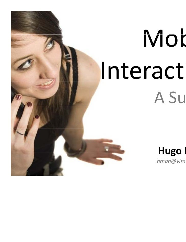 MobileInteraction     A Survey            y     Hugo Nicolau     hman@vimmi.inesc-id.pt