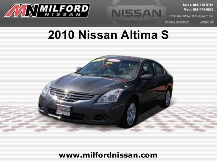 2010 Nissan Altima S www.milfordnissan.com