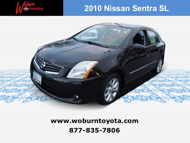 2010 Nissan Sentra SLwww.woburntoyota.com   877-835-7806