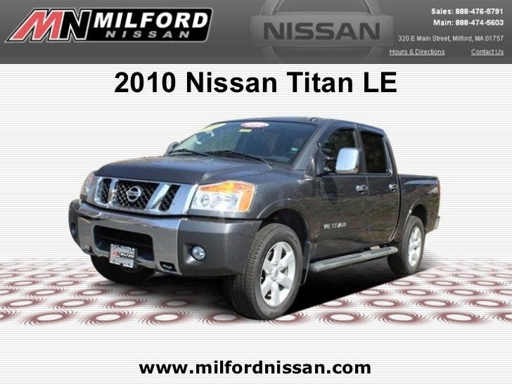 2010 Nissan Titan LE www.milfordnissan.com
