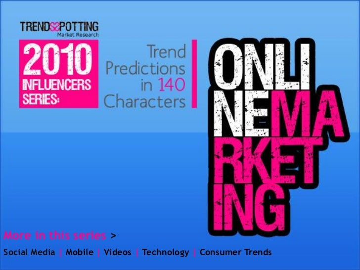 2010 Online Marketing Influencers: Trend Predictions in 140 characters by Trendsspotting