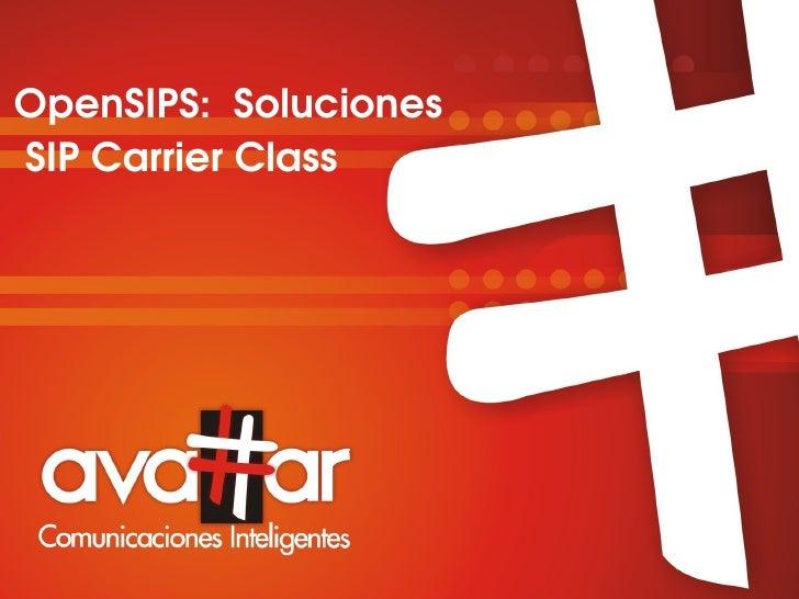 Soluciones SIP Carrier Class con OpenSIPS