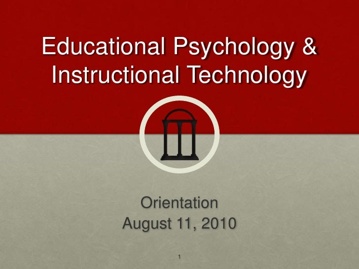 Educational Psychology & Instructional Technology<br />Orientation<br />August 11, 2010<br />1<br />
