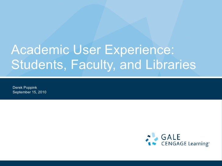 Academic User Experience: Students, Faculty, and Libraries