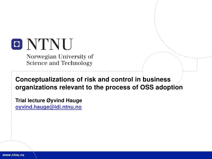 Conceptualizations of risk and control in business <br />organizations relevant to the process of OSS adoption<br />Trial ...