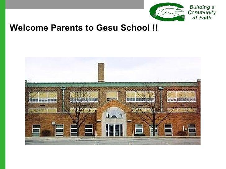 Welcome Parents to Gesu School !!