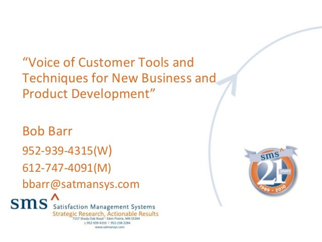 """Voice of Customer Tools and Techniques for New Business and Product Development"" Bob Barr 952-939-4315(W) 612-747-4091(M)..."