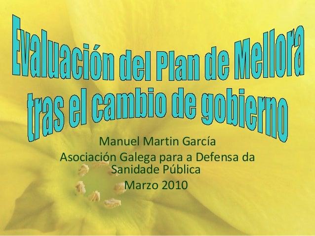 Manuel Martin García Asociación Galega para a Defensa da Sanidade Pública Marzo 2010