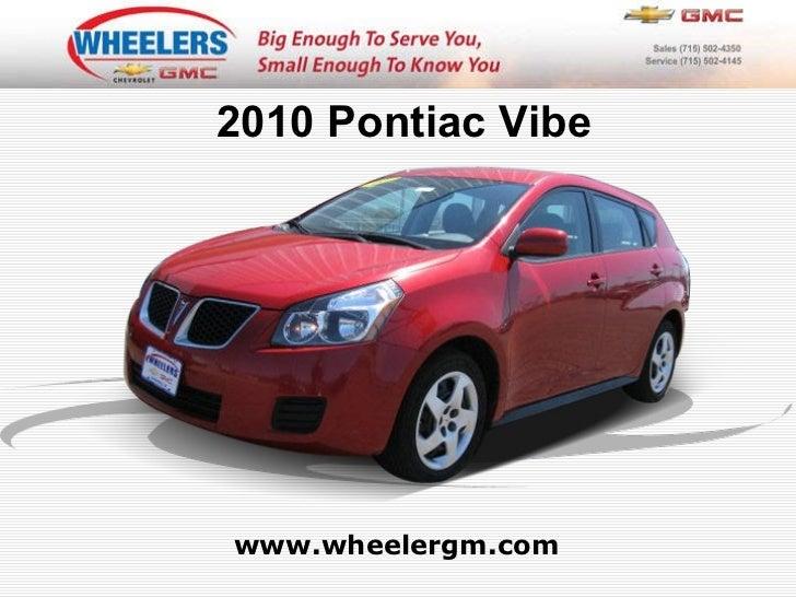 www.wheelergm.com 2010 Pontiac Vibe