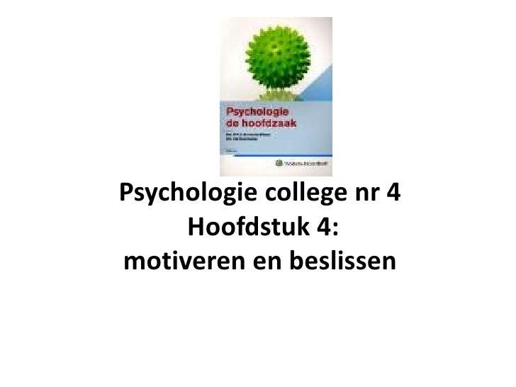 Psychologie college nr 4 Hoofdstuk 4: motiveren en beslissen<br />