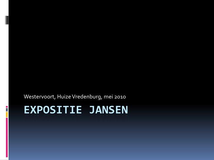 Expositie Jansen<br />Westervoort, Huize Vredenburg, mei 2010<br />