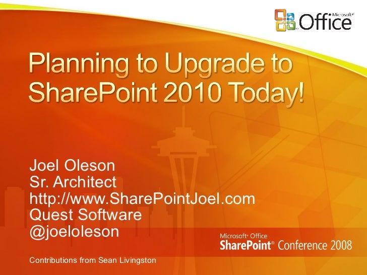 Joel Oleson Sr. Architect http://www.SharePointJoel.com Quest Software @joeloleson Contributions from Sean Livingston