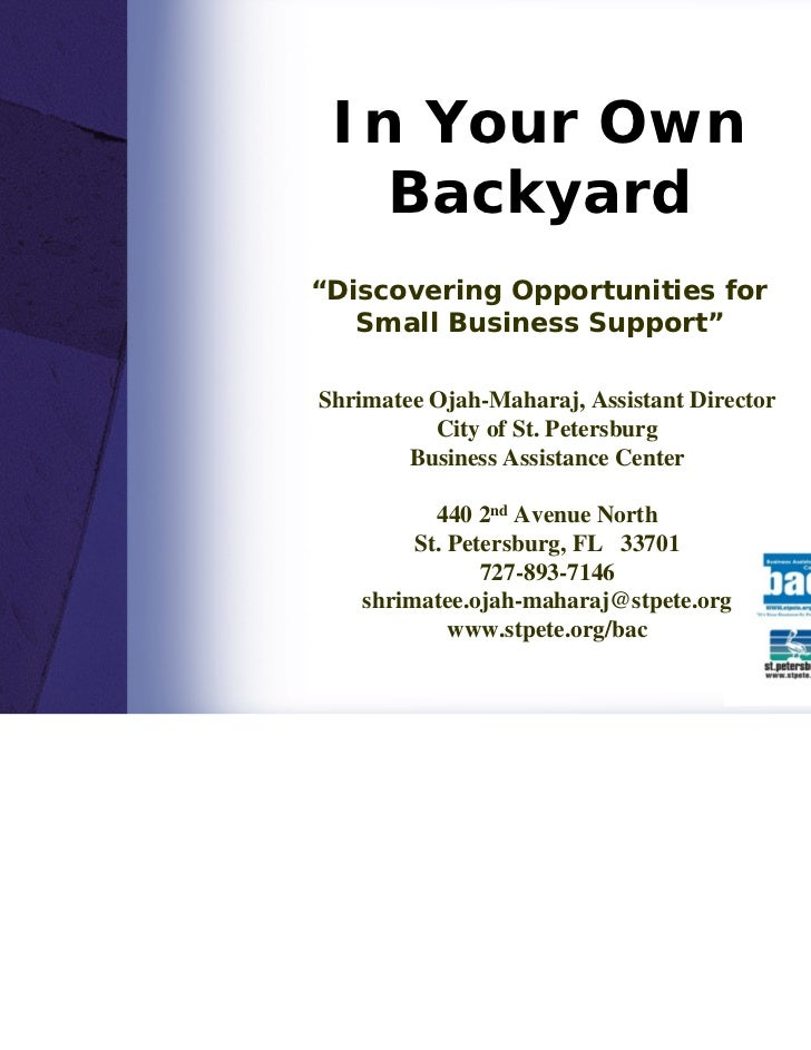 """In Your Own   Backyard""""Discovering Opportunities for   Small Business Support""""Shrimatee Ojah-Maharaj, Assistant Director  ..."""