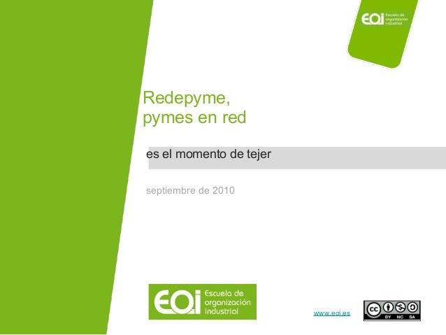 NOMBRE PROGRAMA / Nombre profesor www.eoi.es es el momento de tejer Redepyme, pymes en red septiembre de 2010