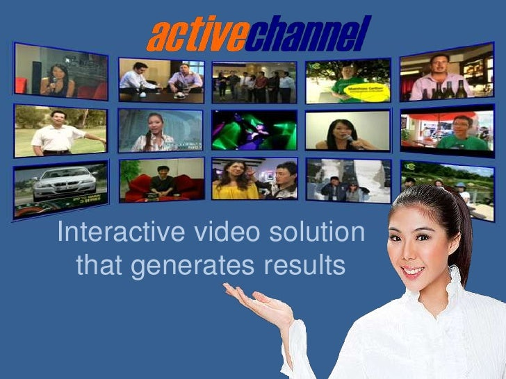 Interactive video solution that generates results<br />
