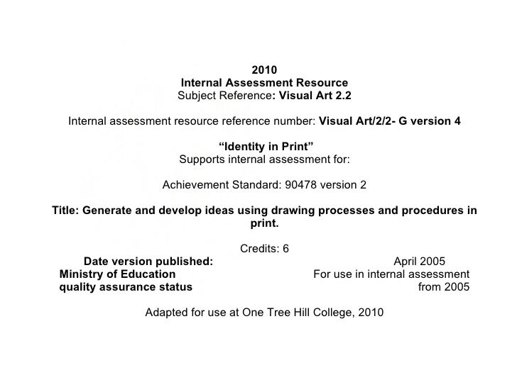 2010 Internal Assessment Resource Subject Reference : Visual Art 2.2 Internal assessment resource reference number:  Visua...