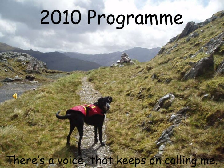2010 Programme<br />There's a voice, that keeps on calling me.<br />