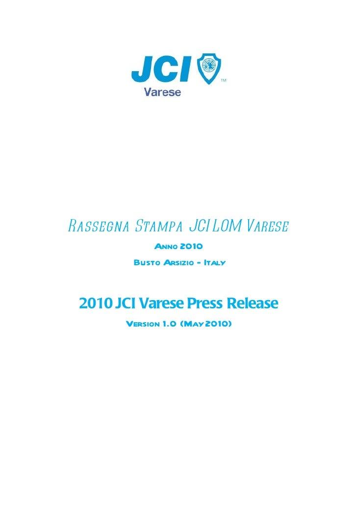 Rassegna Stampa JCI LOM Varese             Anno 2010         Busto Arsizio - Italy 2010 JCI Varese Press Release       Ver...