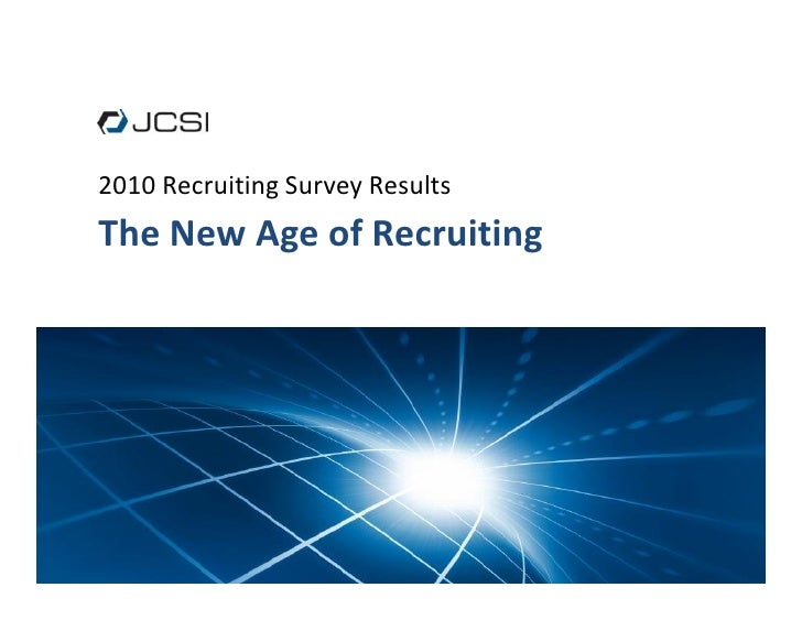 2010 Recruiting Survey Results The New Age of Recruiting