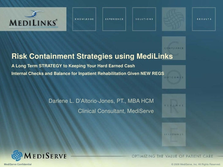 Risk Containment Strategies using MediLinks      A Long Term STRATEGY to Keeping Your Hard Earned Cash      Internal Check...
