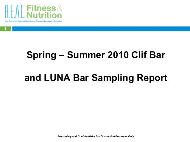Proprietary and Confidential – For Discussion Purposes Only 111111111111111111 Spring – Summer 2010 Clif Bar and LUNA Bar ...