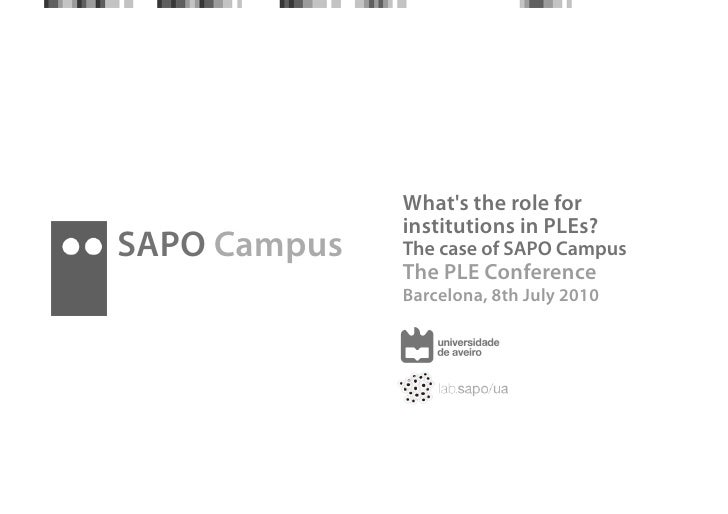 What's the role for               institutions in PLEs? SAPO Campus   The case of SAPO Campus               The PLE Confer...