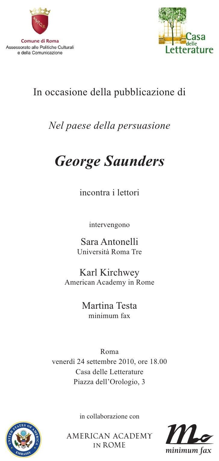 In occasione della pubblicazione di      Nel paese della persuasione       George Saunders             incontra i lettori ...