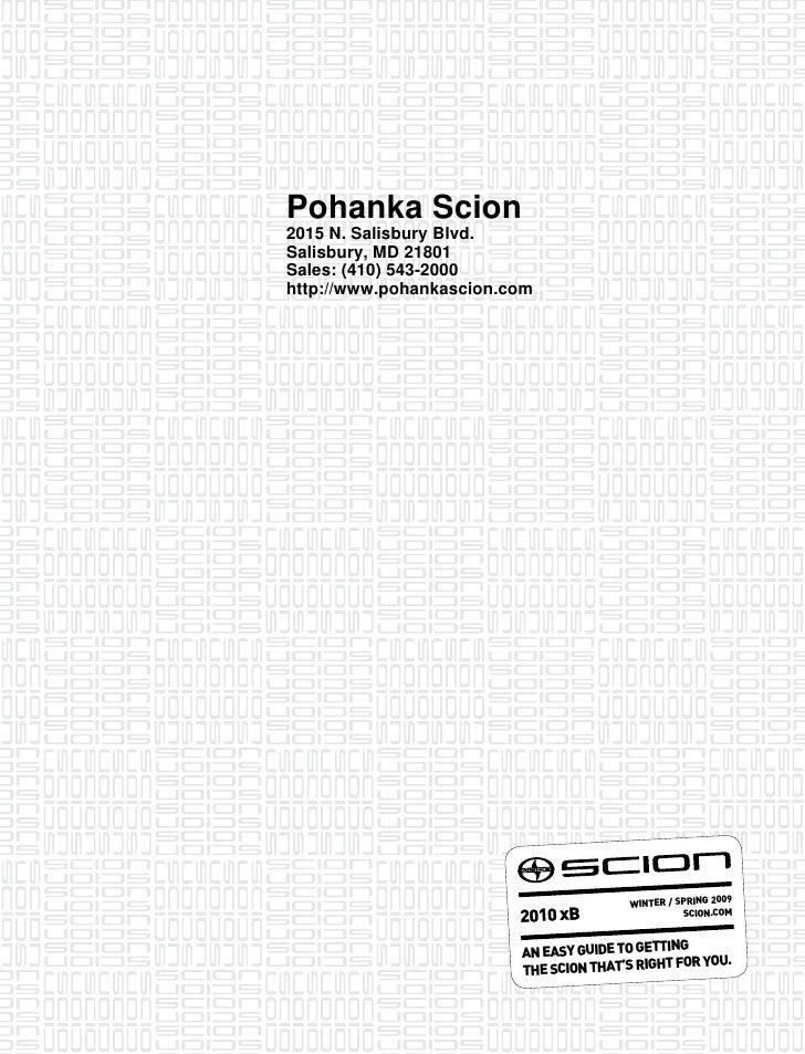 Pohanka Scion 2015 N. Salisbury Blvd. Salisbury, MD 21801 Sales: (410) 543-2000 http://www.pohankascion.com               ...