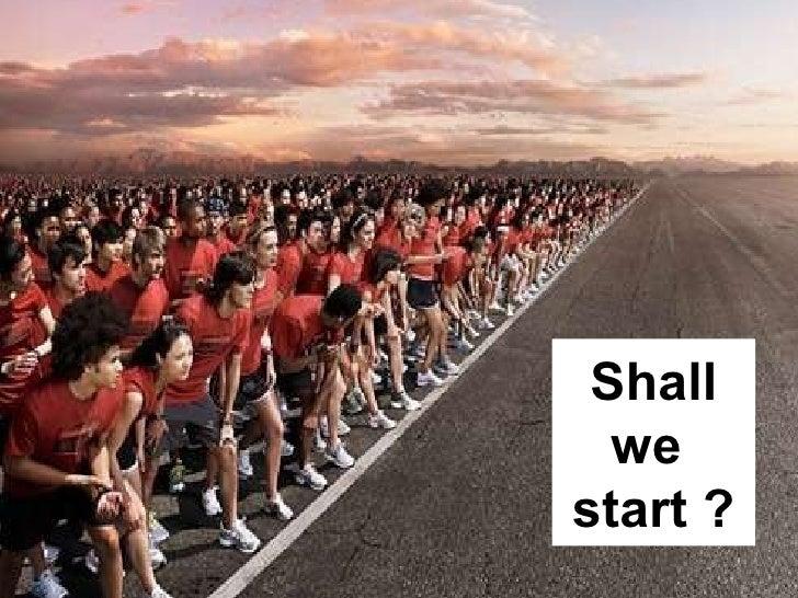 Shall we  start ?
