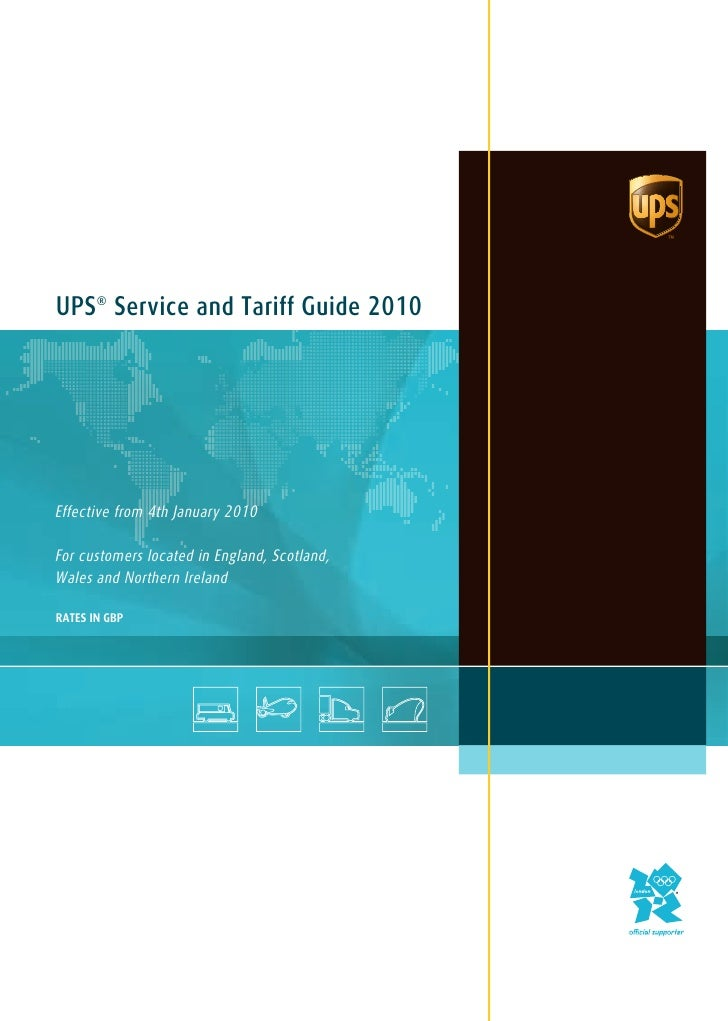 UPS® Service and Tariff Guide 2010     Effective from 4th January 2010  For customers located in England, Scotland, Wales ...
