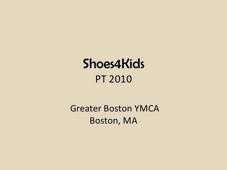 Shoes4KidsPT 2010Greater Boston YMCA Boston, MA<br />