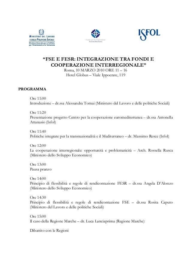 """""""FSE E FESR: INTEGRAZIONE TRA FONDI E              COOPERAZIONE INTERREGIONALE""""                        Roma, 10 MARZO 2010..."""
