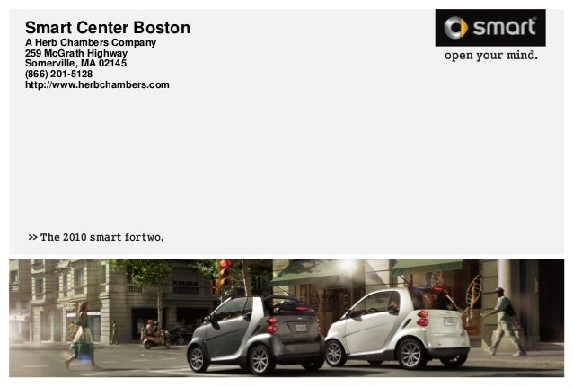 >>The 2010 smart fortwo. Smart Center Boston A Herb Chambers Company 259 McGrath Highway Somerville, MA 02145 (866) 201-51...