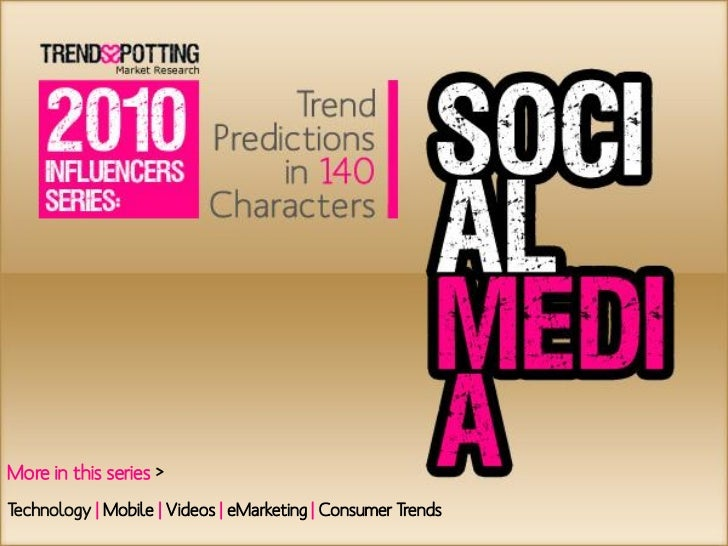 TrendsSpotting's 2010 Social Media Influencers - Trend Predictions in 140 Characters