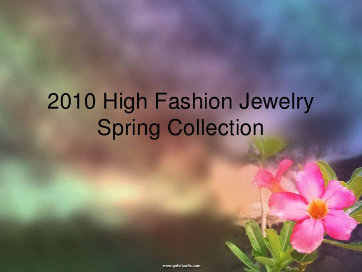2010 High Fashion Jewelry Spring Collection <br />