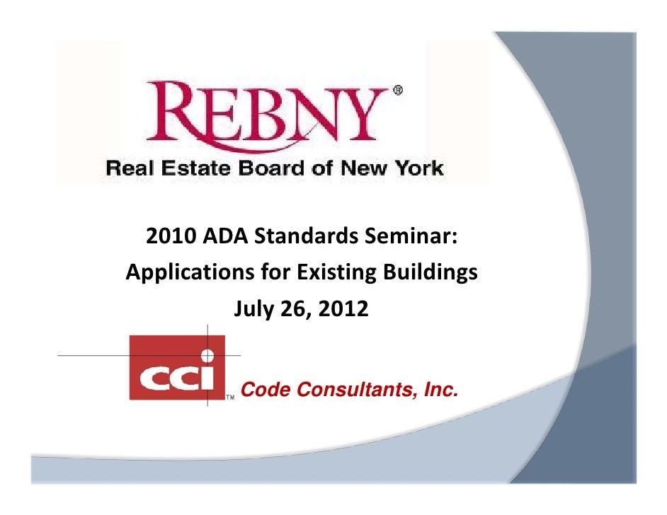 2010ADAStandardsSeminar:ApplicationsforExistingBuildings          July26,2012           Code Consultants, Inc.
