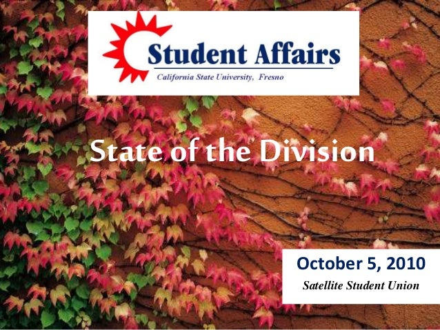 State of the Division October 5, 2010 Satellite Student Union
