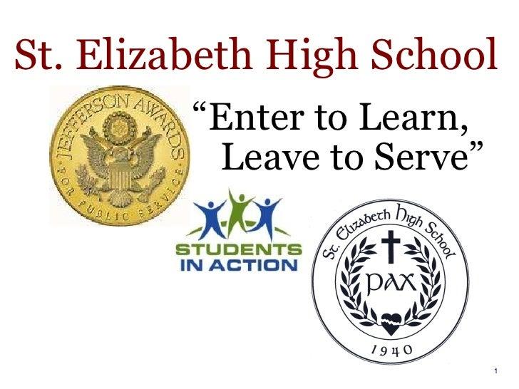 """ Enter to Learn,   Leave to Serve"" St. Elizabeth High School"
