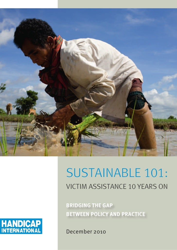 SUSTAINABLE 101:VICTIM ASSISTANCE 10 YEARS ONBRIDGING THE GAPBETWEEN POLICY AND PRACTICEDecember 2010