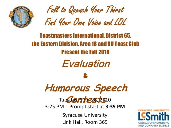 Fall to Quench Your Thirst     Find Your Own Voice and LOL   Toastmasters International, District 65,the Eastern Division,...