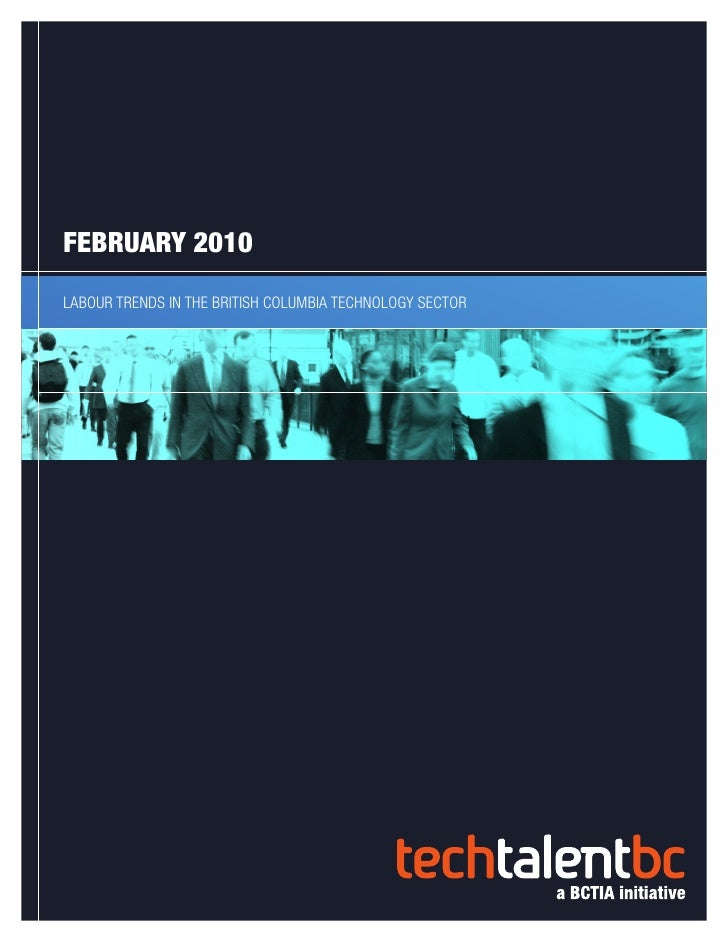 FEBRUARY 2010LABOUR TRENDS IN THE BRITISH COLUMBIA TECHNOLOGY SECTOR