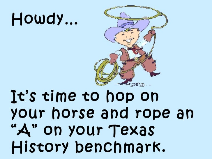 """Howdy… It's time to hop on your horse and rope an """"A"""" on your Texas History benchmark."""