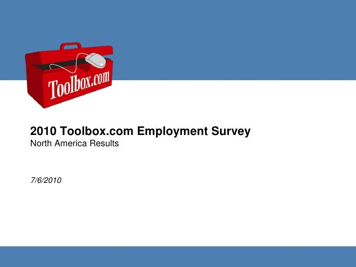 2010 Toolbox.com Employment Survey<br />North America Results<br />7/6/2010<br />