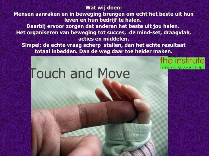 Touch and Move Wat wij doen: Mensen aanraken en in beweging brengen om echt het beste uit hun leven en hun bedrijf te hale...