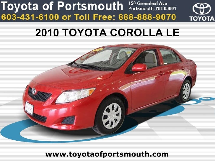 2010 TOYOTA COROLLA LE www.toyotaofportsmouth.com