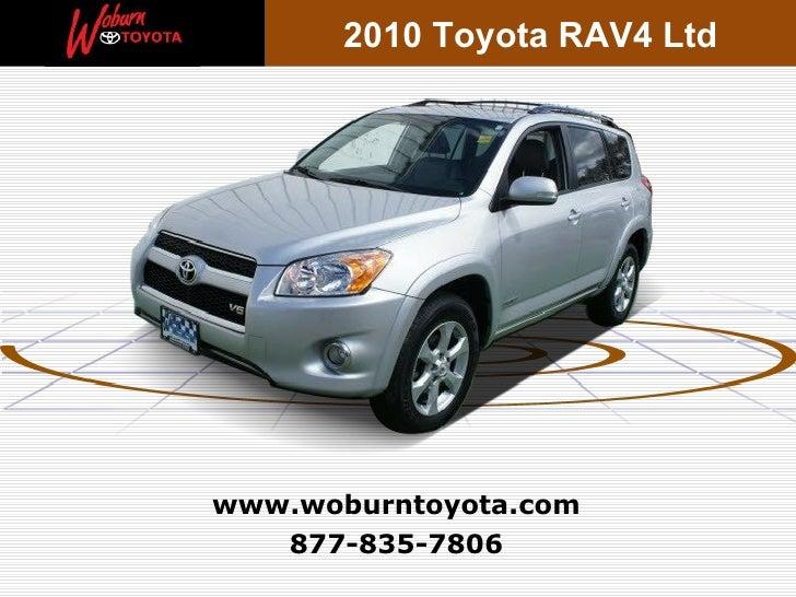 2010 Toyota RAV4 Ltdwww.woburntoyota.com   877-835-7806