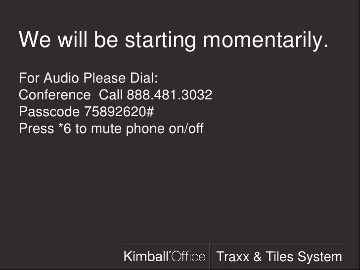 We will be starting momentarily.<br />For Audio Please Dial:<br />Conference  Call 888.481.3032<br />Passcode 75892620#<br...