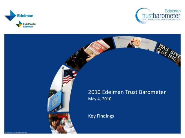 2010 Edelman Trust BarometerMay 4, 2010Key Findings